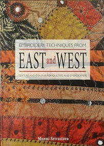 Embroidery Techniques from East and West - Texture and Colour for Quilters and Embroiderers
