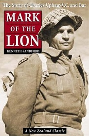 Mark of the Lion - The Story of Charles Upham V.C. and Bar