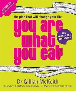 You Are What You Eat - The Plan That Will Change Your Life