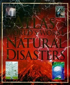 DK: The Atlas of the World's Worst Natural Disasters