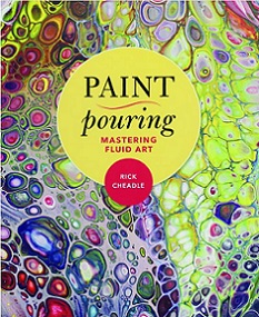 Paint Pouring - Mastering Fluid Art