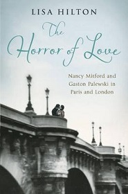 The Horror of Love - Nancy Mitford and Gaston Palewski in Paris and London