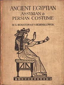 Ancient Egyptian, Assyrian and Persian Costumes and Decorations - Containing 25 Full-page Illustrations, 16 of them in Colour, and 60 Line Diagrams in the Text