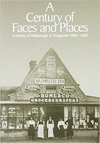A Century of Faces and Places - A History of Aldborough and Thurgarton 1900-2000