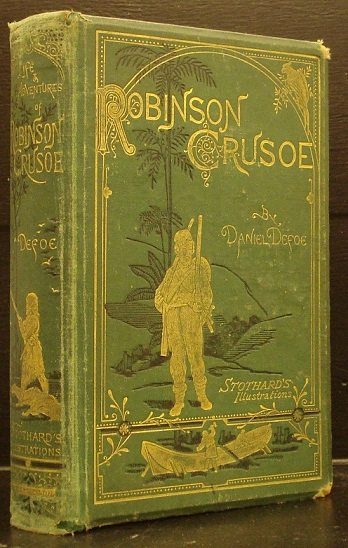 The Life and Adventures of Robinson Crusoe - With a Memoir of the Author and Twelve Illustrations in Permanent Photography by T. Stothard, R.A.