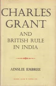 Charles Grant and British Rule in India