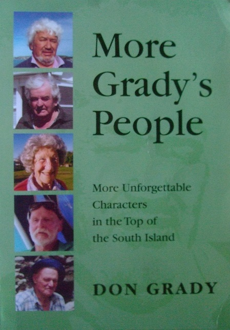More Grady's People: More Unforgettable Characters in the Top of the South Island