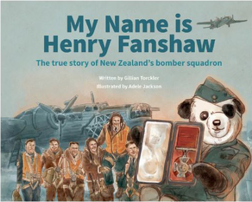 My Name Is Henry Fanshaw: The True Story of New Zealand's Bomber Squadron