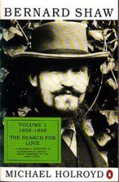 Bernard Shaw: Volume 1 1856-1898 The Search for Love