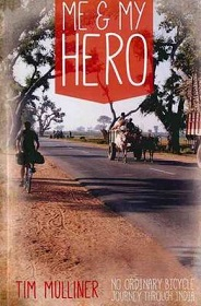 Me and My Hero: No Ordinary Bicycle Journey Through India