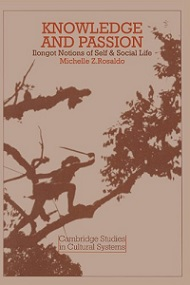 Knowledge and Passion - Ilongot Notions of Self and Social Life