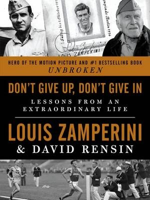 Don't Give Up, Don't Give in - Lessons from an Extraordinary Life