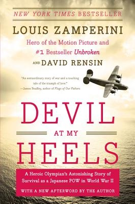 Devil at My Heels - A Heroic Olympian's Astonishing Story of Survival as a Japanese POW in World War II