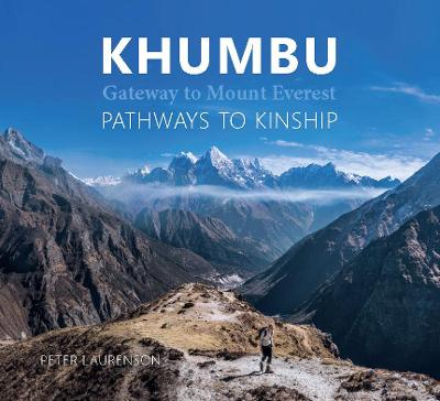 Khumbu: Gateway to Mount Everest - Pathways to Kinship