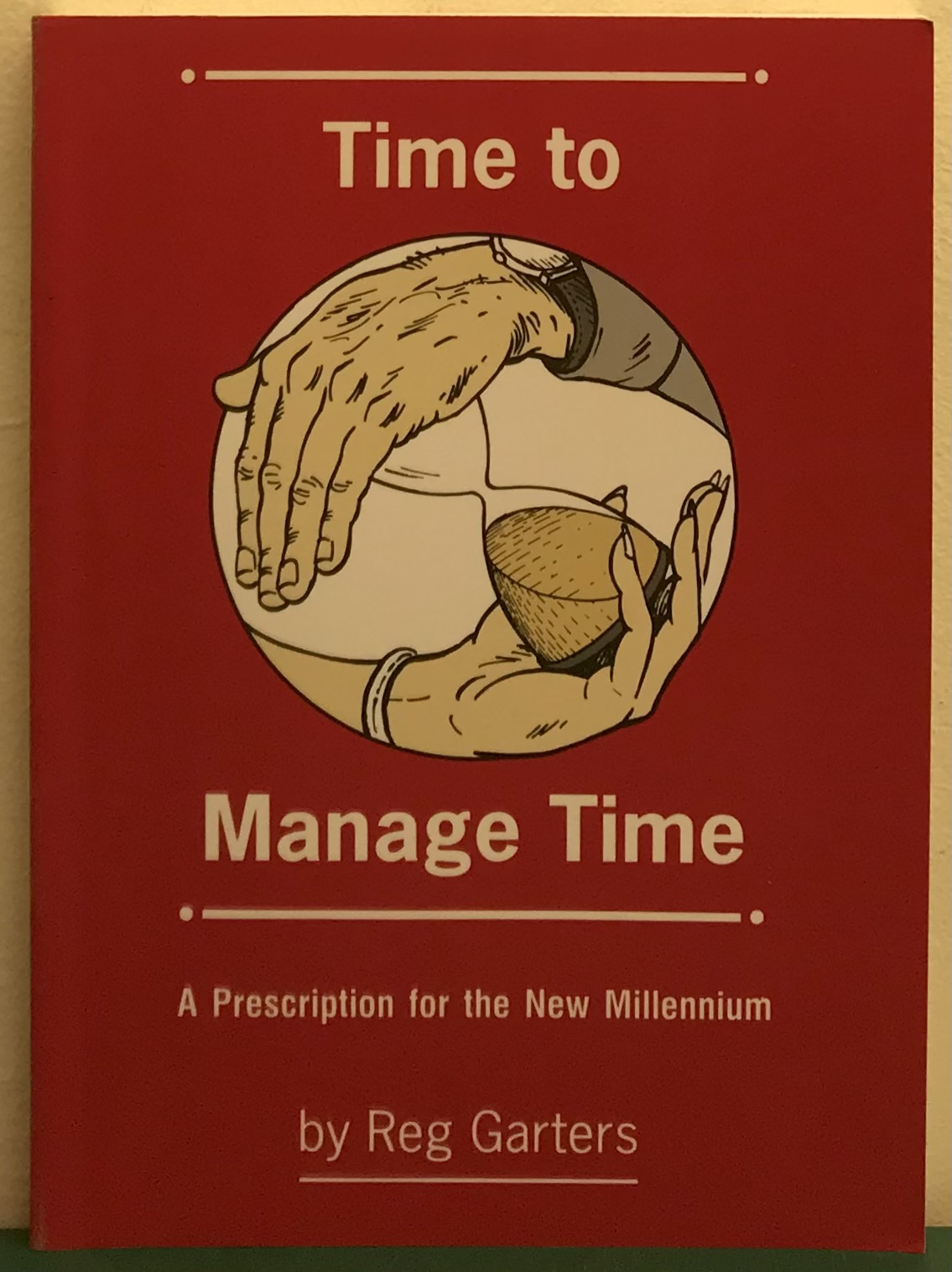 Time to Manage Time - A presciption for the New Millenium