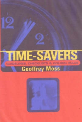 Time-Savers - Guidelines, Checklists and Golden Rules