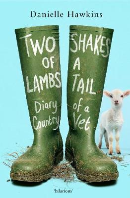Two Shakes of a Lamb's Tail - The Diary of a Country Vet