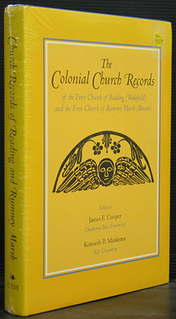 Colonial Church Records of the First Church of Reading (Wakefield) and the First Church of Rumney Marsh (Revere)