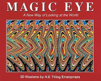 Magic Eye - A New Way of Looking at the World
