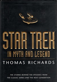 Star Trek in Myth and Legend - The Stories Behind the Episodes from the Classic Series and the Next Generation