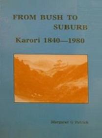 From Bush to Suburb: Karori 1840-1980