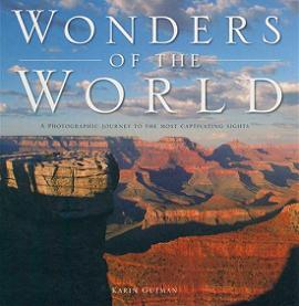 Wonders of the World - A Photographic Journey to the Most Captivating Sights