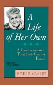 A Life of Her Own - A Countrywoman in Twentieth-Century France