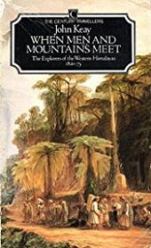 When Men and Mountains Meet - The Explorers of the Western Himalayas 1820-75 - The Century Travellers