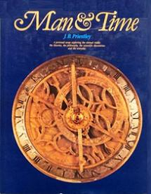 Man and Time - A Personal Essay Exploring the Eternal Riddle: The Theories, the Philosophy, the Scientific Discoveries and the Everyday