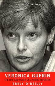 Veronica Guerin - The Life and Death of a Crime Reporter