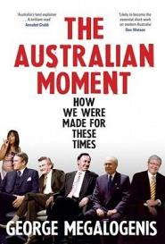 The Australian Moment - How We Were Made for These Times