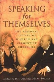 Speaking for Themselves - The Personal Letters of Winston and Clementine Churchill