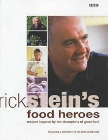 Rick Stein's Food Heroes - Recipes Inspired by the Champions of Good Food