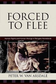 Forced to Flee - Human Rights and Human Wrongs in Refugee Homelands