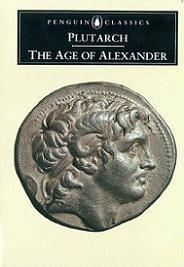 The Age of Alexander - Nine Greek Lives
