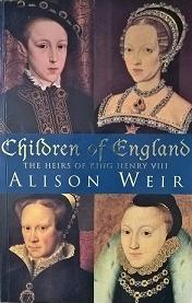 Children of England - The Heirs of King Henry VIII - 1547-1558