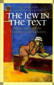 The Jew in the Text - Modernity and the Construction of Identity