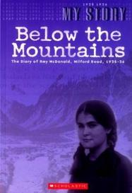 Below the Mountains - The Diary of Amy McDonald, Milford Road, 1935-36 - My Story
