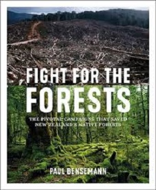 Fight for the Forests - The Pivotal Campaigns That Saved New Zealand's Native Forests