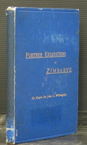 A Narrative of Further Excavations at Zimbabye (Mashonaland)