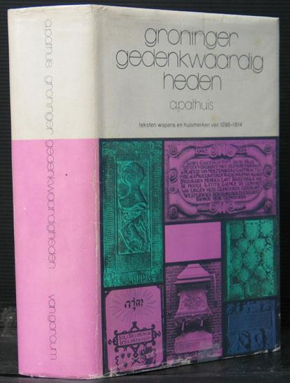 Groninger Gedenkwaardig Heden - Teksten, Wapens en Huismerken van 1298 - 1814