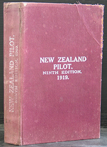 The New Zealand Pilot, including Kermadec Islands, Chatham Islands and The Islands Eastward and Southward of New Zealand