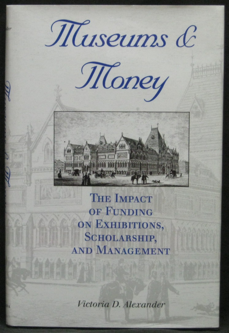 Museums & Money - The Impact of Funding on Exhibitions, Scholarship and Management