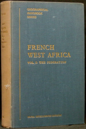 French West Africa - Volume 1 Only - The Federation  - Geographical Handbook Series - B.R. 512