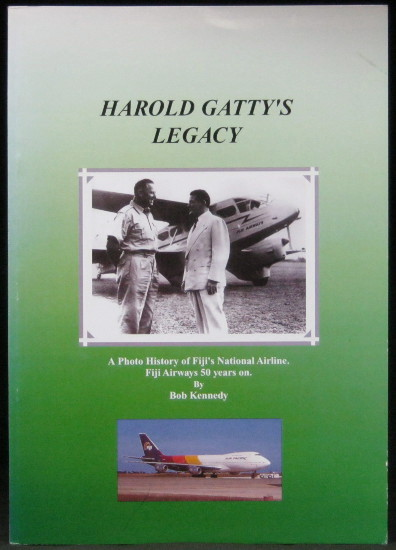 Harold Gatty's Legacy - A Photo History of Fiji's National Airline - Fiji Airways 50 Years on