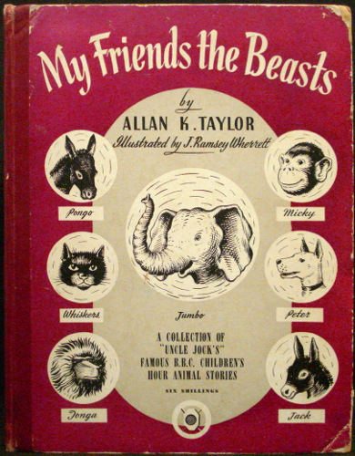 My Friends the Beasts - A Collection of the Famous Animal Stories Broadcast By the Author in the B.B.C. Children's Hour