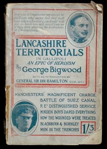 The Lancashire Fighting Territorials (Lancashire Territorials in Gallipoli)