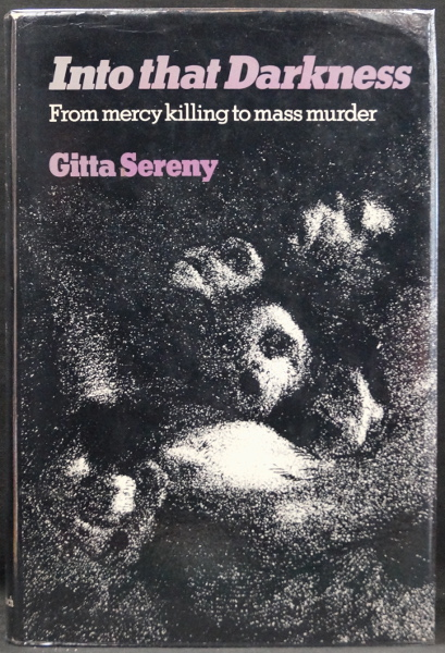Into That Darkness - From Mercy Killing to Mass Murder