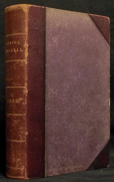 The School Journal - Volume 2, No's 1-10 - Parts I, II & III - 1908