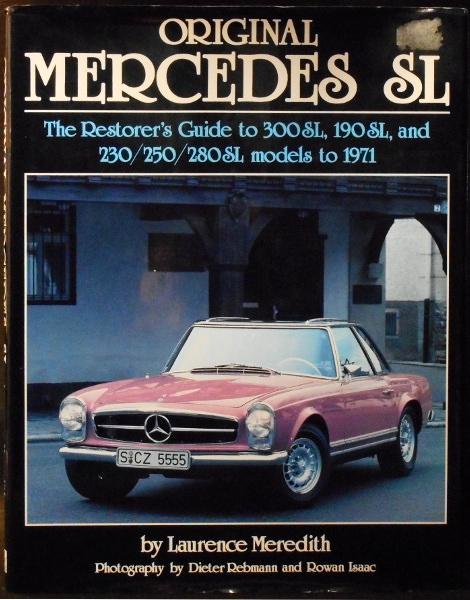 Original Mercedes SL - The Restorer's Guide to 300SL, 190SL, and 230/250/280SL Models to 1971